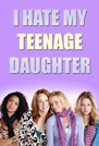 I-Hate-My-Teenage-Daughter-Season-1-poster